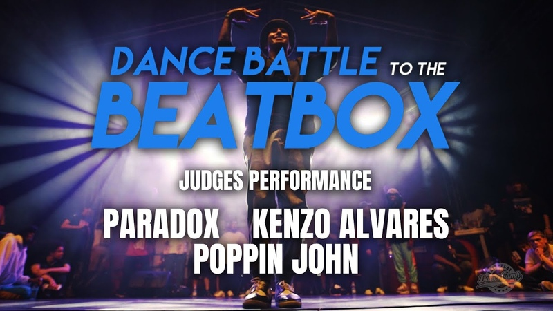Paradox Kenzo Alvares Poppin John Judges Perfomance Dance Battle to the Beatbox 2019