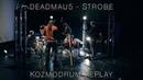Deadmau5 - Strobe (Kozmodrum RePlay)