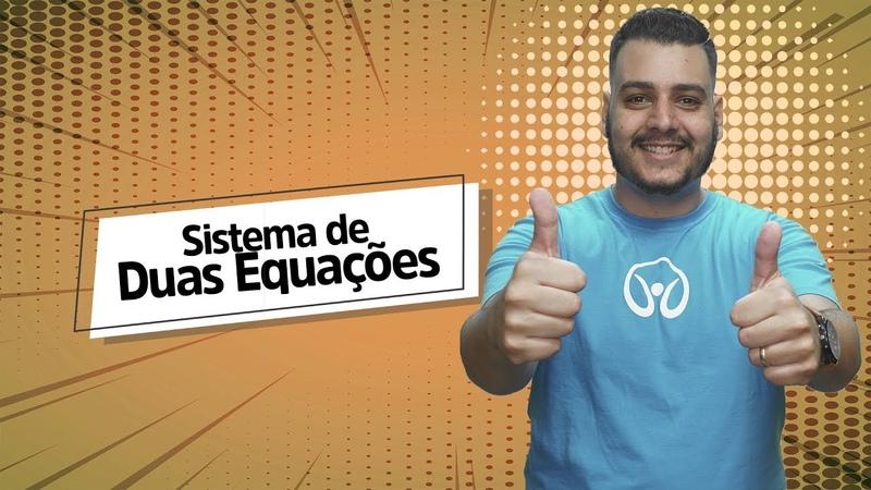 Sistema de Duas Equações Brasil Escola