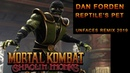 DAN FORDEN Reptile's Pet UnFaces ReMix OST Mortal Kombat Shaolin Monks