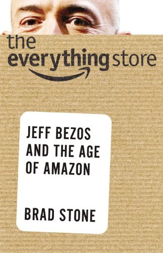 Brad Stone] The Everything Store  Jeff Bezos and