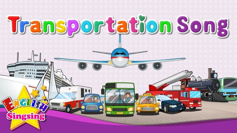 Transportation Song Vehicle Song Cars Boats Trains Planes Kids English Learning