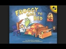 Froggy Goes To Bed -Storytime with Miss Rosie
