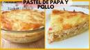 PASTEL DE PAPA o PATATA Y POLLO Una receta fácil con ingredientes sencillos y llena de Sabor
