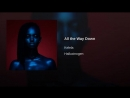 Kelela - All The Way Down