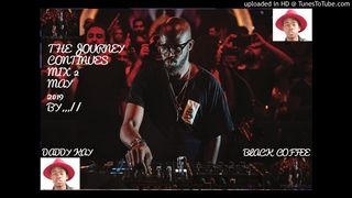 BLACK COFFEE / THE JOURNEY CONTINUES MIX 2 / BY DADDY KAY