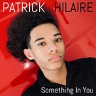 Обложка Light My Fire - Patrick Hilaire feat. Andre Hilaire