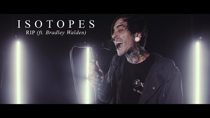 ISOTOPES - RIP (feat. Bradley Walden of Emarosa)