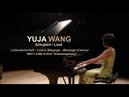 Yuja Wang Schubert Liszt Liebesbotschaft Love's message Message d'amour D957 1 S 560 10