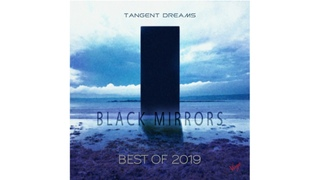 Tangent Dreams Black Mirrors (Best OF 2019 - Disc 3)