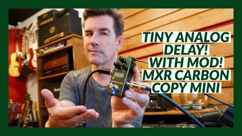 TINY ANALOG DELAY WITH MODULATION! MXR CARBON COPY MINI