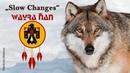 WAYRA ÑAN OFFICIAL Slow Changes Wayra ñan (Вайра Ньян) - Путь ветра Tschaski