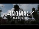 S.T.A.L.K.E.R.: Anomaly 1.5.0 (Beta 3.0) ⭕ Stream 10