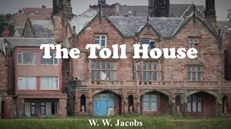 Learn English Through Story - The Toll House by W. W. Jacobs
