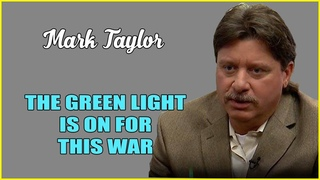 Mark Taylor (August 16, 2019) 🔴  THE GREEN LIGHT IS ON FOR THIS WAR