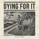 Dying For It - Light & Dark