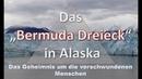 Das Bermuda Dreieck in Alaska