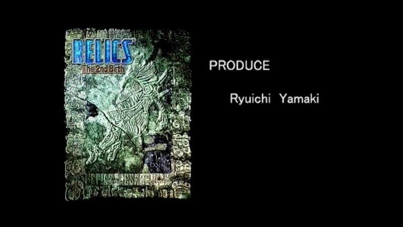RELICS The 2nd Birth - Opening Theme beyond the deepest blue
