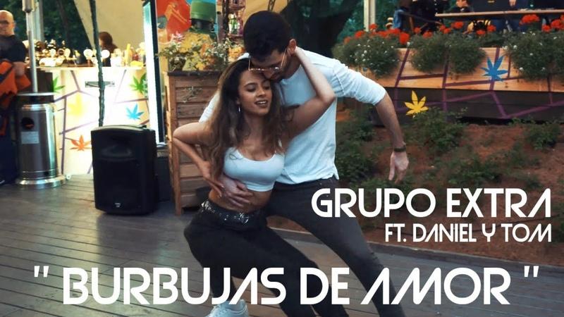 GRUPO EXTRA Ft DANIEL Y TOM BURBUJAS DE AMOR Juan Luis Guerra BACHATA 2020