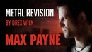 Max Payne Theme Metal Revision by Drex WIln