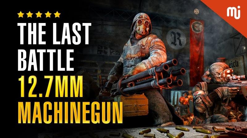 The Last Battle DShK 12 7mm Machinegun Metro Last Light Redux PC Gameplay 1080p