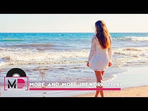 MD Dj - More and More (Rework 2019)