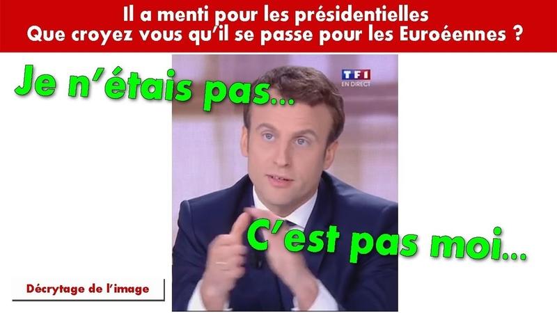 Menteur XXL - Macron a menti pour les présidentielles que croyez-vous pour les européennes ?
