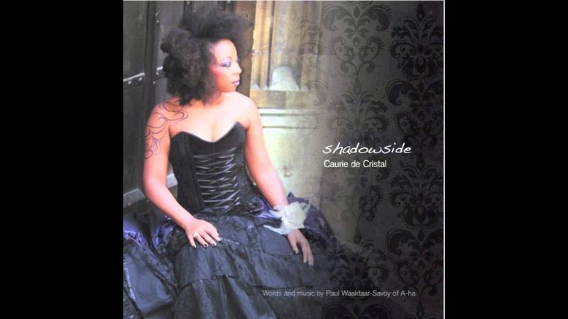 Shadowside sung by Caurie de Cristal