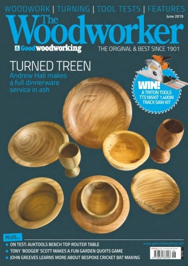 The Woodworker & Woodturner – June 2019