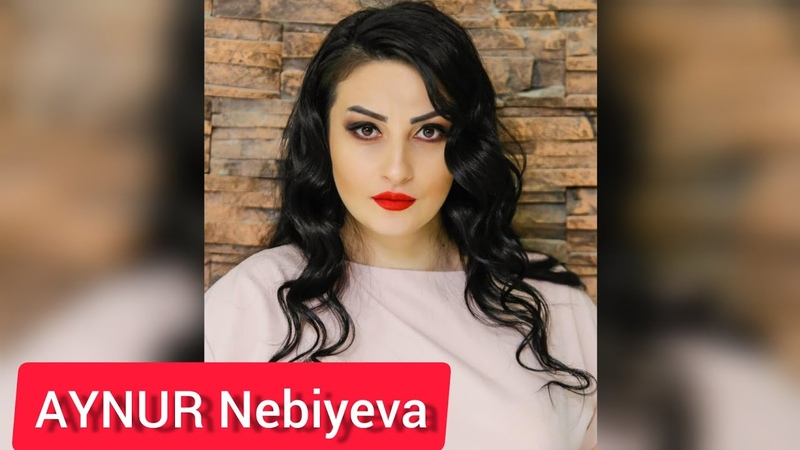 Aynur Nebiyeva Dunen Axsam Seni Gordum Goz Eyni Baxis Ayri 2019