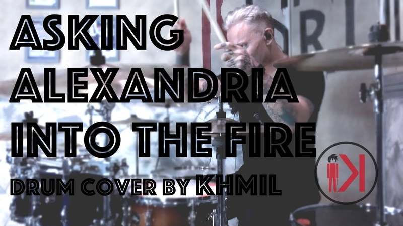 ASKING ALEXANDRIA INTO THE FIRE DRUM COVER BY KHMIL KHMILSDRUMS