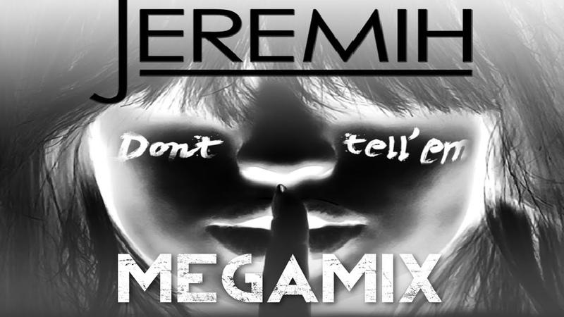 Jeremih Don't Tell 'Em MEGAMIX ft Ace Hood T I Ty Dolla $ign G Unit Pitbull Migos MORE