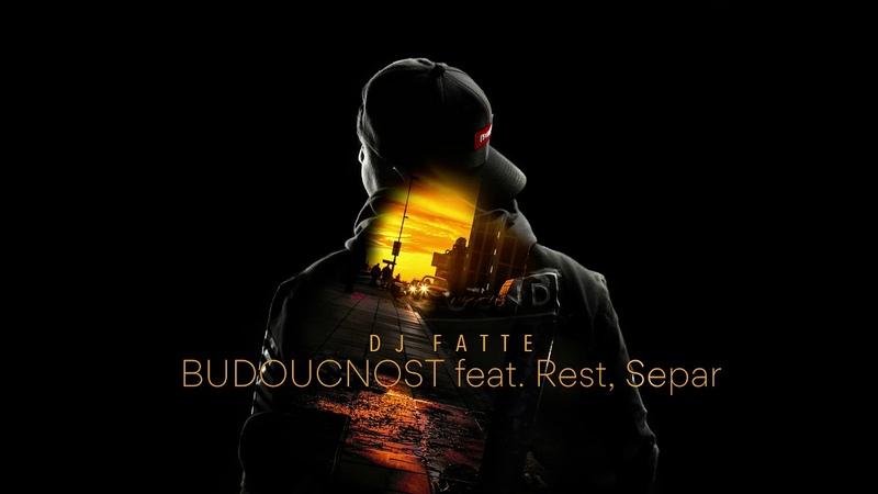 DJ Fatte Budoucnost feat Rest Separ