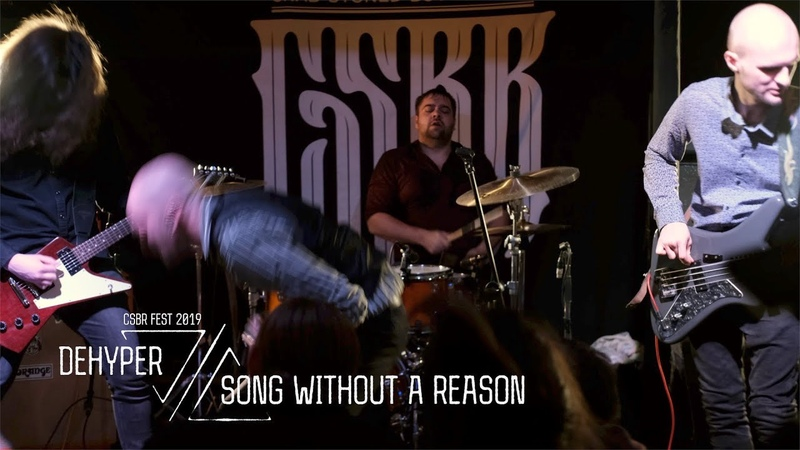 Dehyper — Song Without a Reason (live at CSBR Fest 2019)