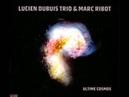 Lucien Dubuis Trio Marc Ribot - Bal les masques!