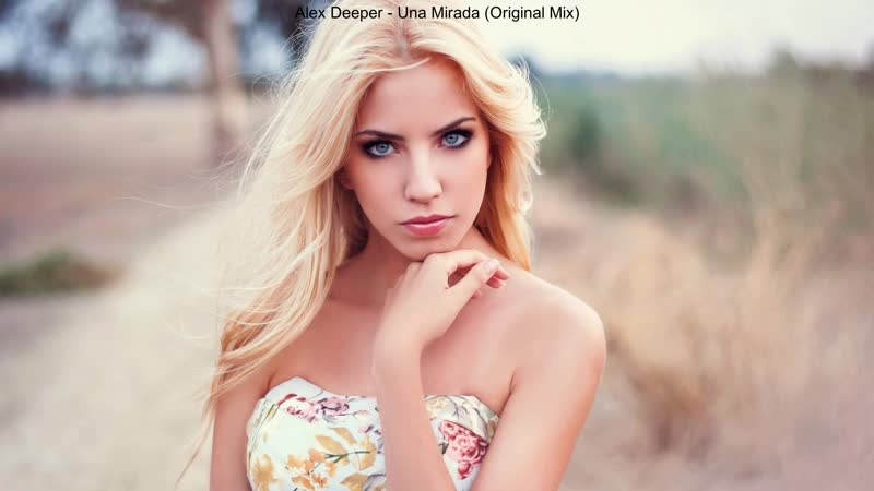 Alex Deeper Una Mirada Original Mix