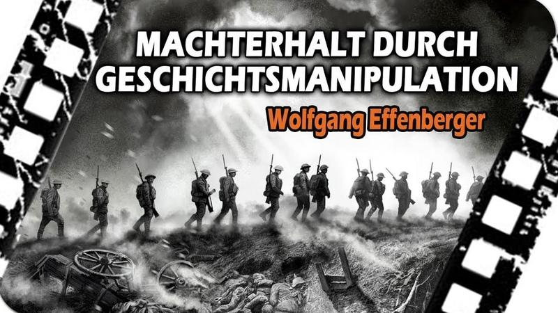 Machterhalt durch Geschichtsmanipulation Wolfgang Effenberger