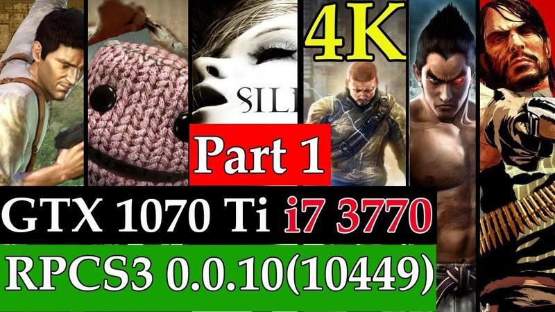 RPCS3 0 0 10 8 Games Part 1 GTX 1070 Ti i7 3770