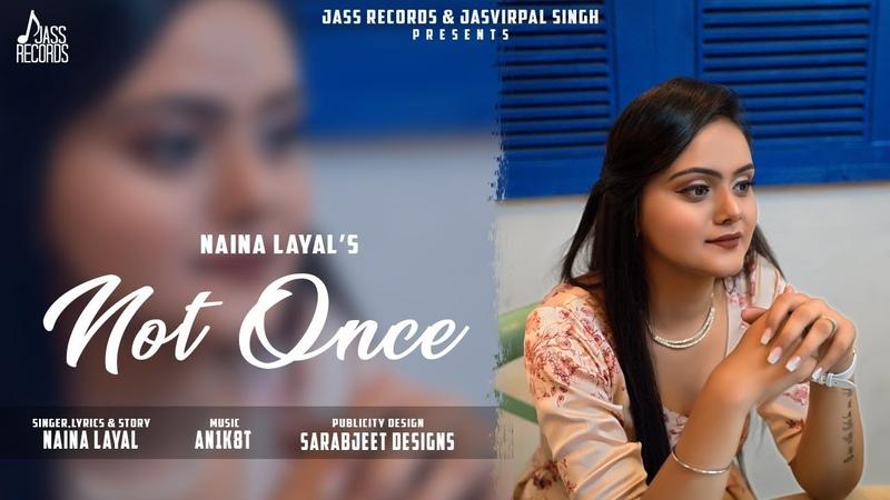 Not Once | (Full HD) | Naina Layal | New Punjabi Songs 2019 | Jass Records