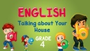 English | Grade 4 | Talking about Your House
