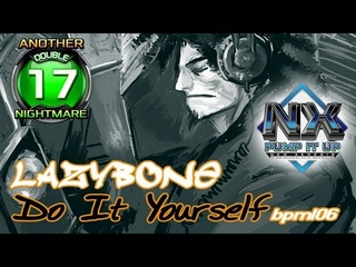[PUMP IT UP ZERO] Do It Yourself (두 잇 유어 셀프) D17 (Another Nightmare) | PUMP IT UP NX Gameplay ✔
