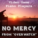 "Video Game Piano Players - No Mercy (From ""Overwatch"")"