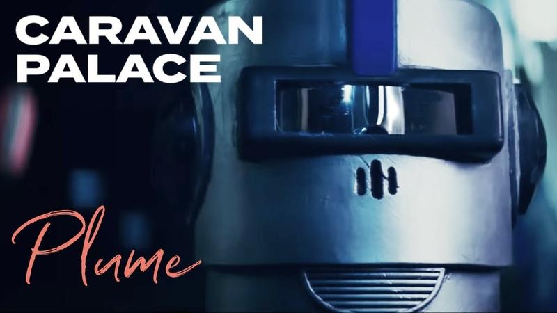 Caravan Palace Plume Official Video