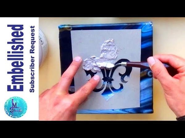 EMBELLISHED Acrylic Pour with a Fleur de Lis, Mica Flakes, crackling paint, easy fun technique