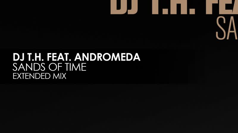 DJ T.H. featuring Andromeda - Sands Of Time _Teaser_ ( 1080 X 1920 )