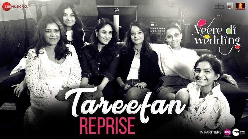 Tareefan Reprise ft Lisa Mishra Veere Di Wedding QARAN Kareena Sonam Swara Shikha