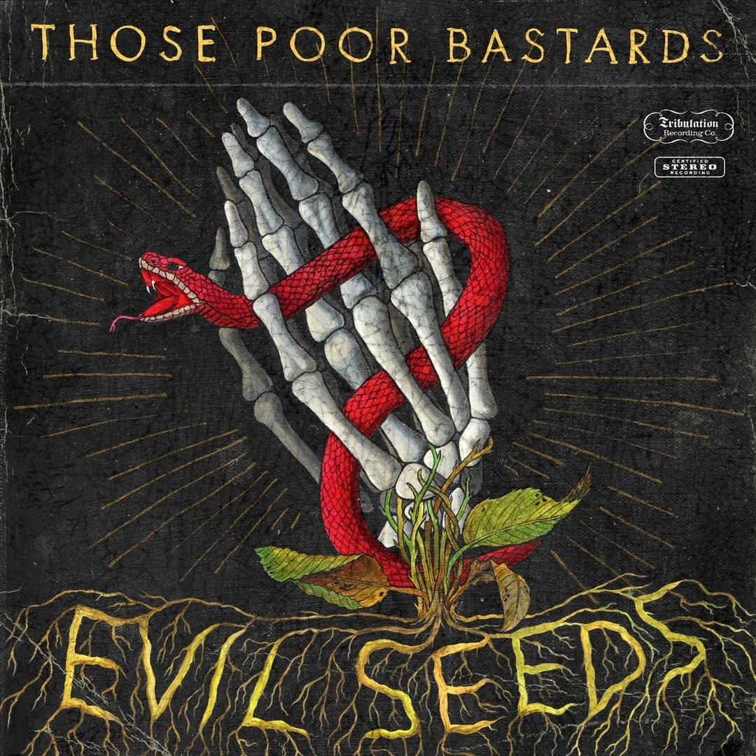 Those Poor Bastards - Evil Seeds