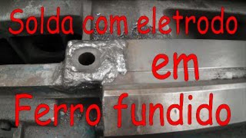 Solda com Eletrodo Revestido em Ferro Fundido Cinzento Welding Grey cast Iron with SMAW