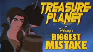 Treasure Planet - Disney's Biggest Mistake