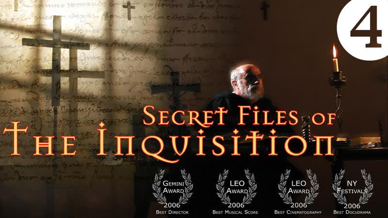 Секретные архивы инквизиции Secret Files of the Inquisition 2006 The End of the Inquisition Эпизод 4